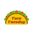 traditional taco tuesday meal vector image vector image