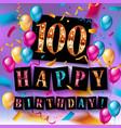happy birthday 100 years anniversary vector image