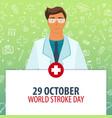 29 october world stroke day medical holiday vector image