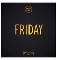 Gold lettering - FRIDAY vector image