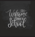 welcome back to school handwritten vector image vector image