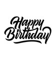 happy birthday congratulation black handwriting vector image vector image