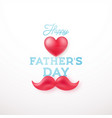 happy fathers day greeting card with heart vector image vector image
