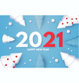 happy new 2021 year holiday greeting with 3d fir vector image vector image