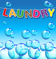 Laundry text and background of bubbles vector image vector image