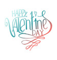 lettering cards happy valentines day vector image