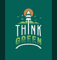 think green eco friendly vintage lettering sign vector image
