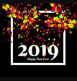 happy new year 2019 party greeting with confetti vector image