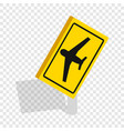 sign for beware airplane isometric icon vector image vector image