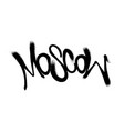 sprayed moscow font graffiti with overspray in vector image vector image