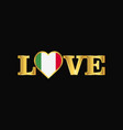 golden love typography italy flag design vector image