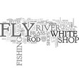 white river fly shop fly rods text word cloud vector image vector image