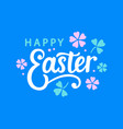 happy easter typography poster vector image vector image