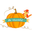 thanksgiving card with pumpkin and cute bird vector image vector image