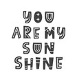 you are my sunshine summer modern lettering vector image vector image