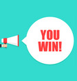 male hand holding megaphone with you win speech vector image vector image