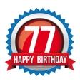 Seventy Seven years happy birthday badge ribbon vector image vector image