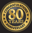 80 years anniversary congratulations gold label vector image vector image