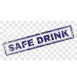 scratched safe drink rectangle stamp vector image vector image
