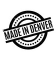 made in denver rubber stamp vector image vector image