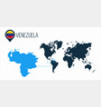 venezuela map located on a world map with flag vector image vector image