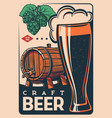 beer retro vintage poster barrel and pint glass vector image vector image