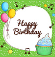 Happy birthday card with cupcake and balloons vector image