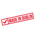made in dublin rubber stamp vector image