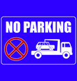 no parking sign tow away caution vector image vector image