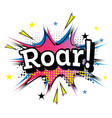 roar comic text in pop art style vector image vector image