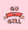 go girl words with retro hand draw ribbon doodle vector image vector image
