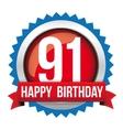 Ninety one years happy birthday badge ribbon vector image vector image