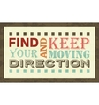 Find your direction and keep moving poster vector image vector image