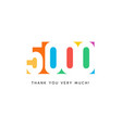 five thousand subscribers baner colorful logo vector image vector image