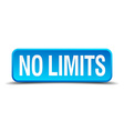 No limits blue 3d realistic square isolated button vector image