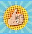 pop art like sign gesture thumb up hand vector image vector image