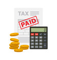 document tax paid with pile coins vector image