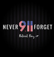 never forget 9 11 partiot day usa banner vector image vector image