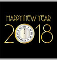 happy new year 2018 with clock on black vector image vector image