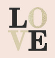 love composition of black and gold glitter letters vector image vector image