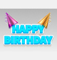realistic birthday party text banner happy vector image vector image
