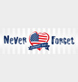 never forget patriot day usa heart poster vector image vector image