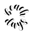 beach days lettering vector image vector image