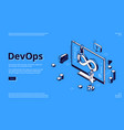 devops isometric banner development and operation vector image vector image