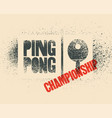 ping pong grunge stencil style poster vector image vector image