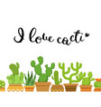 with cacti in pots i love vector image vector image