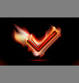 checkmark burning fire icon tick flames symbol vector image vector image