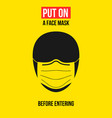 put on a face mask before entering warning sign vector image