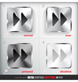Set of four positions of Metal Fast forward Button vector image vector image