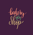 bakery shop lettering label calligraphy vector image vector image